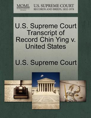 U.S. Supreme Court Transcript of Record Chin Ying V. United States - U S Supreme Court (Creator)