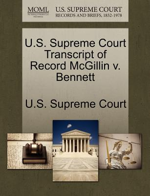 U.S. Supreme Court Transcript of Record McGillin V. Bennett - U S Supreme Court (Creator)