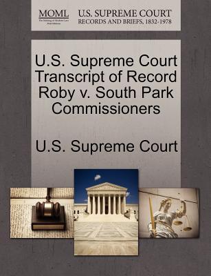U.S. Supreme Court Transcript of Record Roby V. South Park Commissioners - U S Supreme Court (Creator)