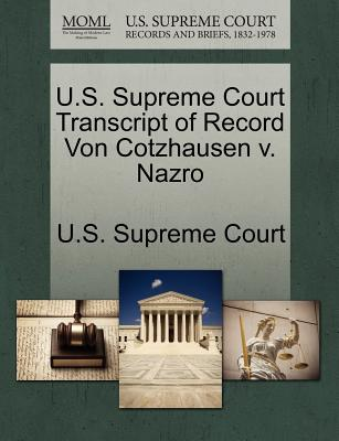 U.S. Supreme Court Transcript of Record Von Cotzhausen V. Nazro - U S Supreme Court (Creator)