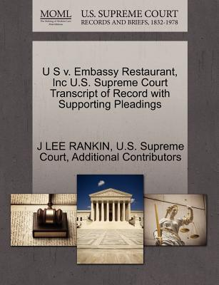 U S V. Embassy Restaurant, Inc U.S. Supreme Court Transcript of Record with Supporting Pleadings - Rankin, J Lee, and Additional Contributors, and U S Supreme Court (Creator)
