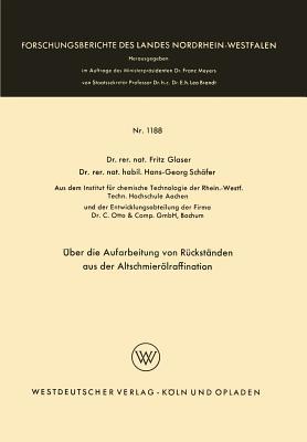 Uber Die Aufarbeitung Von Ruckstanden Aus Der Altschmierolraffination - Glaser, Fritz