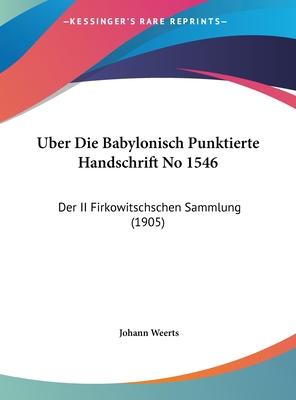 Uber Die Babylonisch Punktierte Handschrift No 1546: Der II Firkowitschschen Sammlung (1905) - Weerts, Johann