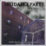 Ubu Dance Party: A Tribute to Pere Ubu