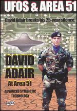 UFOs and Area 51, Vol. 3: David Adair At Area 51