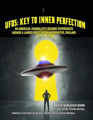 UFOs: Key to Inner Perfection - Bond, Bryce Burleigh, and Beckley, Timothy Green, and Brinkerhoff, Marc