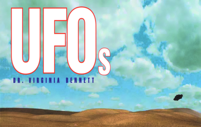 UFOs - Bennett, Virginia, Dr., and Uriarte, Ruben (Foreword by)
