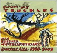 Ugly Buildings, Whores & Politicians: Greatest Hits 1998-2009 - Drive-By Truckers