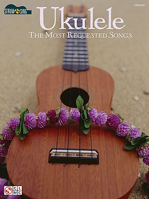 Ukulele: The Most Requested Songs - Hal Leonard Publishing Corporation (Creator)