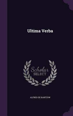 Ultima Verba - Kantzow, Alfred De