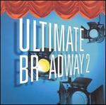 Ultimate Broadway, Vol. 2 - Various Artists