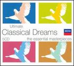 Ultimate Classical Dreams [Box Set] - Alexander Kerr (violin); Anthony Way (treble); Arthur Grumiaux (violin); Barry Tuckwell (horn); Bengt Forsberg (piano); Borodin Quartet; Brigitte Fassbaender (mezzo-soprano); Christopher Hirons (violin); Clifford Curzon (piano); Daniel Phillips (organ)