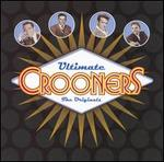 Ultimate Crooners: The Original