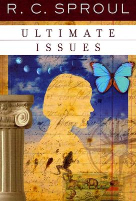Ultimate Issues - Sproul, R C