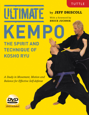 Ultimate Kempo: The Spirit and Technique of Kosho Ryu-A Study in Movement, Motion and Balance for Effective Self-Defense [Dvd Included] - Driscoll, Jeff