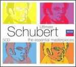 Ultimate Schubert: The Essential Masterpieces [Box Set]