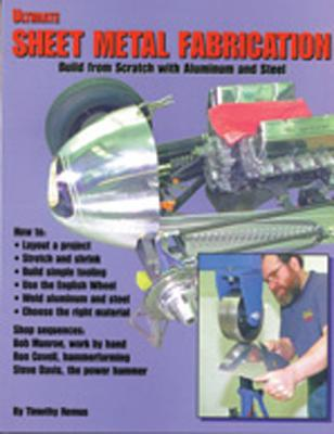Ultimate Sheet Metal Fabrication Book - Remus, Timothy S
