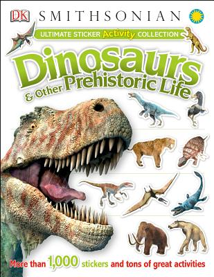 Ultimate Sticker Activity Collection: Dinosaurs and Other Prehistoric Life: More Than 1,000 Stickers and Tons of Great Activities - DK