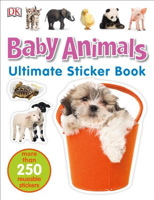 Ultimate Sticker Book: Baby Animals: More Than 250 Reusable Stickers - DK