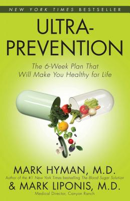 Ultraprevention: Ultraprevention - Liponis, Mark, M D, and Hyman, Mark