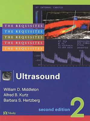 Ultrasound: Radiology Requisites - Middleton, William D, Dr., and Kurtz, Alfred B, and Hertzberg, Barbara S