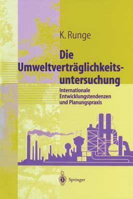Umweltvertraglichkeitsuntersuchung: Internationale Entwicklungstendenzen Und Planungspraxis - Runge, Karsten