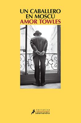 Un Caballero En Moscu - Towles, Amor