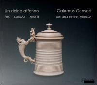Un Dolce Affanno - Calamus Consort; Ernst Schlader (clarinet); Ernst Schlader (chalumeau); Heidi Gröger (viola da gamba);...