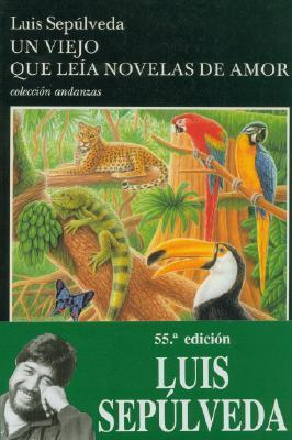 Un Viejo Que Leia Novelas de Amor - Sepulveda, Luis