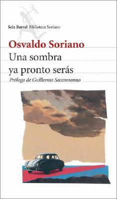 Una Sombra YA Pronto Seras - Soriano, Osvaldo