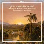 Una Tonadilla Nueva! Baroque Music from Ecuador