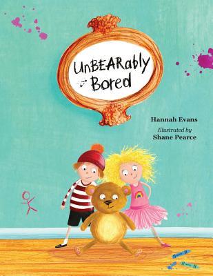 UnBEARably Bored - Evans, Hannah