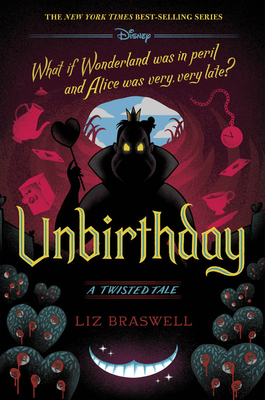 Unbirthday: A Twisted Tale - Braswell, Liz