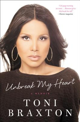 Unbreak My Heart: A Memoir - Braxton, Toni