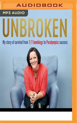 Unbroken: My Story of Survival from London 7/7 to Team GB Success - Wright, Martine