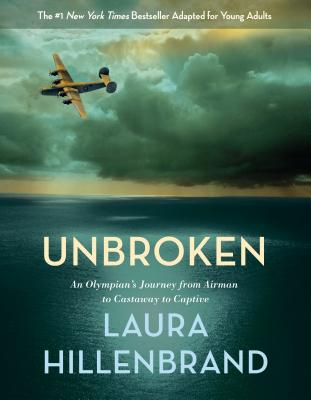 Unbroken (the Young Adult Adaptation): An Olympian's Journey from Airman to Castaway to Captive - Hillenbrand, Laura