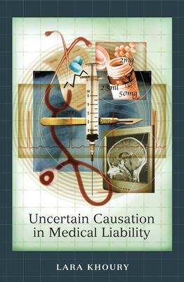 Uncertain Causation in Medical Liability - Khoury, Lara