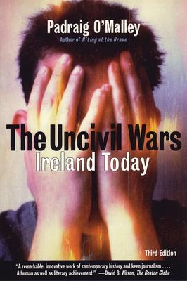 Uncivil Wars: Ireland Today - O'Malley, Padraig
