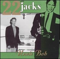 Uncle Bob - 22 Jacks