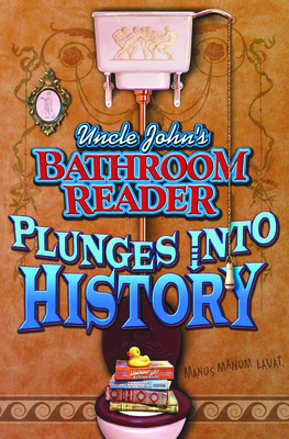 Uncle John's Bathroom Reader Plunges Into History - Bathroom Readers' Institute (Editor), and Padgett, Joann (Editor)