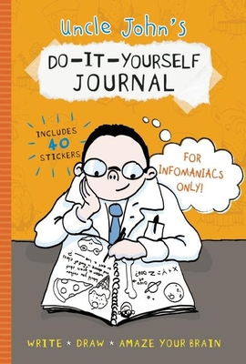 Uncle John's Do-It-Yourself Journal for Infomaniacs Only - Bathroom Readers' Institute