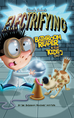 Uncle John's Electrifying Bathroom Reader for Kids Only! - Bathroom Readers' Institute