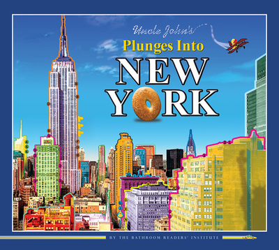 Uncle John's Plunges Into New York - Bathroom Readers' Institute