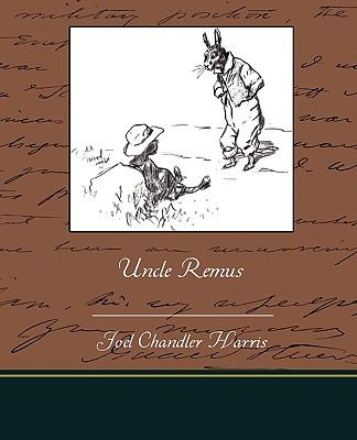 Uncle Remus - Harris, Joel Chandler