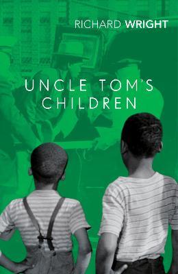 Uncle Tom's Children - Wright, Richard