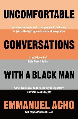 Uncomfortable Conversations with a Black Man - Acho, Emmanuel