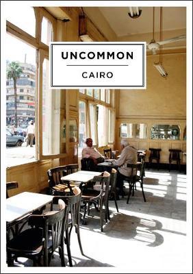 Uncommon Cairo - Isabelle, Mayault (Editor), and Habib, Heba (Editor)