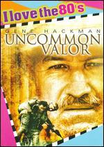 Uncommon Valor [I Love the 80's Edition]