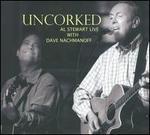 Uncorked: Al Stewart Live With Dave Nachmanoff