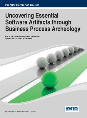 Uncovering Essential Software Artifacts Through Business Process Archeology - Perez-Castillo